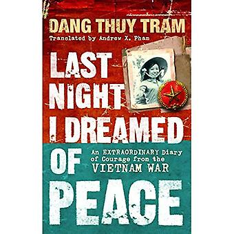 Last Night I Dreamed of Peace: An Extraordinary Diary of Courage from the Vietnam War