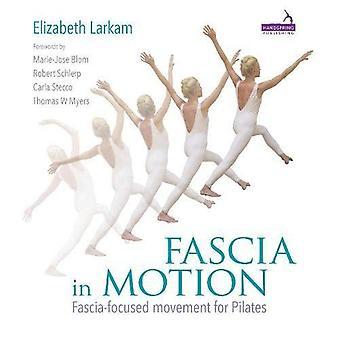 Fascia in Motion:�Fascia-Focused Movement for�Pilates