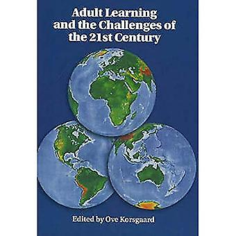 Adult Learning and the Challenges of the 21st Century