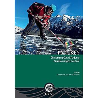 Hockey: Utmanande Kanadas spel - Au-dela du sport national (kvicksilver-serien)