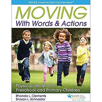 Moving with Words & Actions: Physically Literate� Learning for Children Ages� 3 to 8