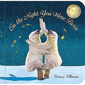 On the Night You Were Born [Board book]