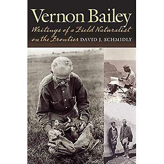 Vernon Bailey: Écrits d'un naturaliste de terrain sur la frontière (série intégrative histoire naturelle)