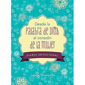 Desde La Palabra de Dios Al Coraz n de la Mujer Diario Devocional: 90 Lecturas Motivadoras