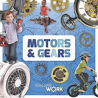 Motors & Gears (Making Things Work)