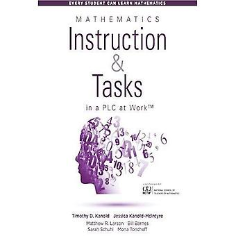Mathematics Instruction and Tasks in a Plc at Work(tm): (Develop a Standards-Based Math Curriculum in Your Professional Learning Community) (Every Student Can Learn Mathematics)
