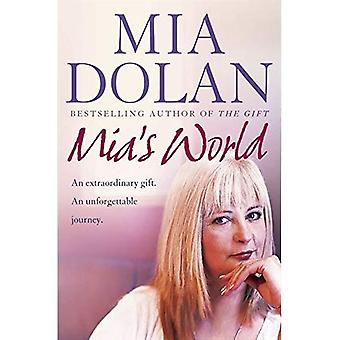Mia's World: An Extraordinary Gift. An Unforgettable Journey.