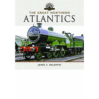 The Great Northern Atlantics by James S. Baldwin - 9781783463671 Book