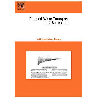 Damped Wave Transport and Relaxation by Sharma & Kal Renganathan