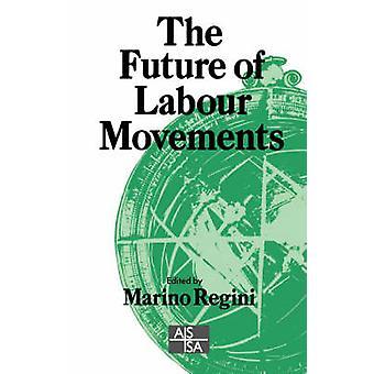 The Future of Labour Movements by Regini & Marino