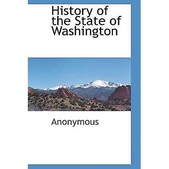 History of the State of Washington by Anonymous & .