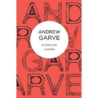 A Hero for Leanda by Garve & Andrew