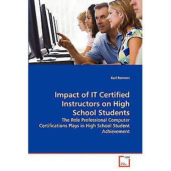 Impact of IT Certified Instructors on High School Students by Reimers & Karl
