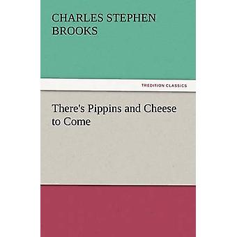 Theres Pippins and Cheese to Come by Brooks & Charles Stephen