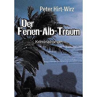 Der FerienAlbTraum von HirtWirz & Peter