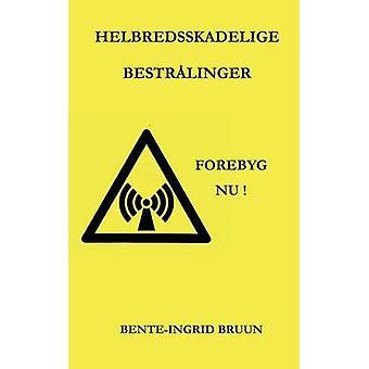 Helbredsskadelige bestrlinger by Bruun & BenteIngrid