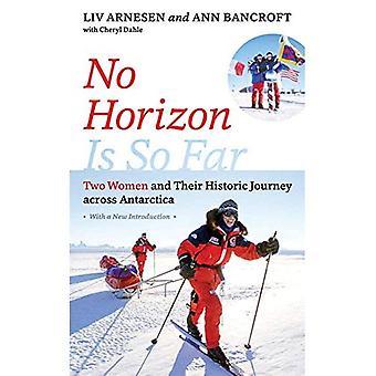 Kein Horizont ist So weit: Zwei Frauen und ihrer historischen Fahrt über der Antarktis