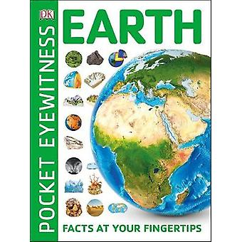 Pocket Eyewitness Earth - Facts at Your Fingertips by Pocket Eyewitnes