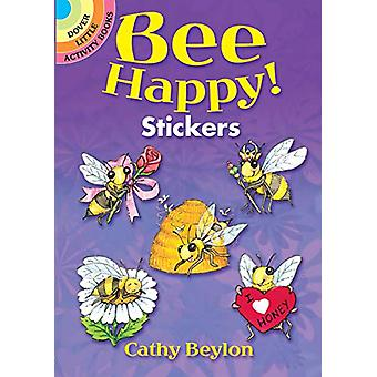 Bee Happy! Stickers by Cathy Beylon - 9780486824635 Book