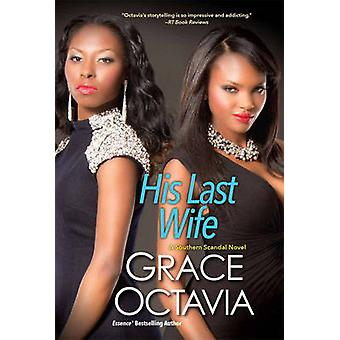 His Last Wife - The Southern Scandal Novel Series by Grace Octavia - 9