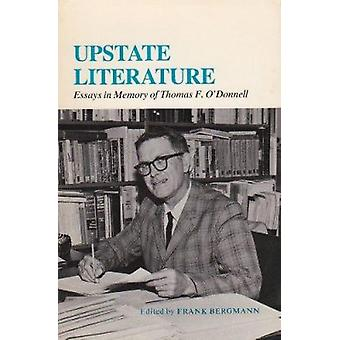 Upstate Literature - Essays in Memory of Thomas F. O'Donnell by Frank