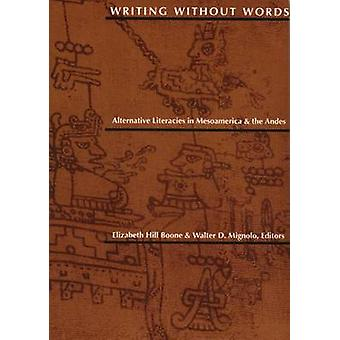 Writing Without Words - Alternative Literacies in Mesoamerica and the