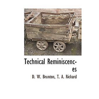 Technical Reminiscences by T a Rickard - D W Brunton - 9781115420150