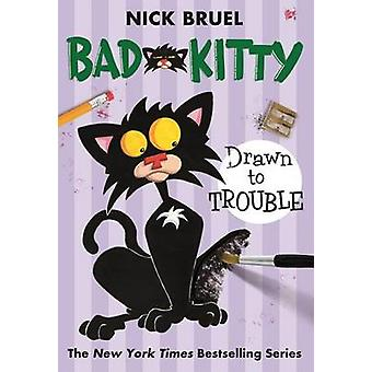 Bad Kitty Drawn to Trouble by Nick Bruel - 9781250056795 Book