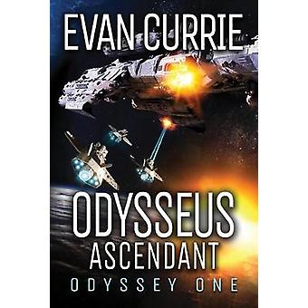 Odysseus Ascendant by Evan Currie - 9781503901070 Book