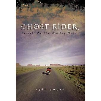 Ghost Rider - Travelling on the Healing Road by Neil Peart - 978155022