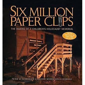 Six Million Paper Clips by Peter W Schroeder - 9781580131766 Book