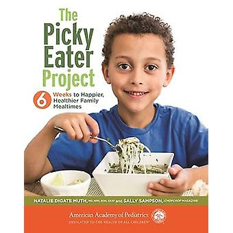 The Picky Eater Project - 6 Weeks to Happier - Healthier - Family Meal