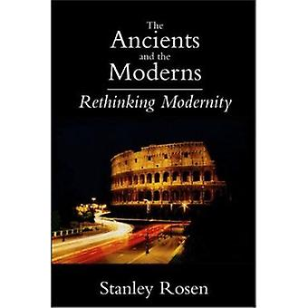 Ancients and the Moderns  - Rethinking Modernity Book