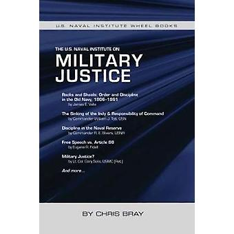 The U.S. Naval Institute on Military Justice by Chris Bray - 97816824