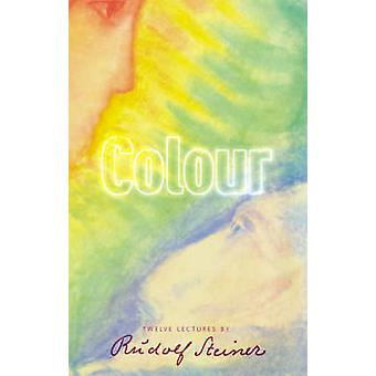 Colour (2nd Revised edition) by Pauline Wehrle - Rudolf Steiner - Joh