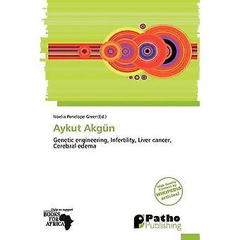 Aykut Akg N by Noelia Penelope Greer - 9786201609310 Book