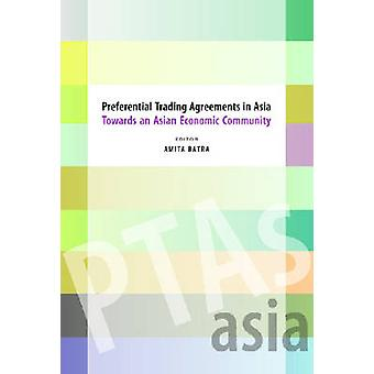 Preferential Trading Agreements in Asia - Towards an Asian Economic Co