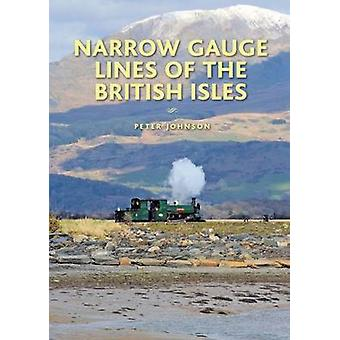 Narrow Gauge Lines of the British Isles by Peter Johnson - 9780711037