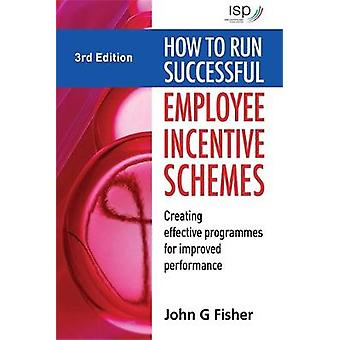 Comment exécuter des programmes d'encouragement des employés qui réussissent créer des programmes efficaces pour améliorer le rendement par Fisher et John G.