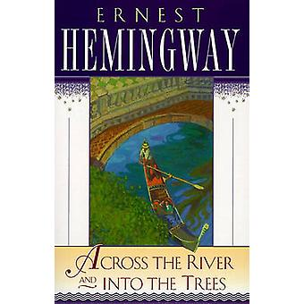 Across the River and into the Trees by Ernest Hemingway - 97806848255
