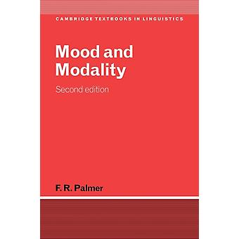 Mood and Modality (Cambridge Textbooks in Linguistics) (Paperback) by Palmer F. R. (University Of Reading)