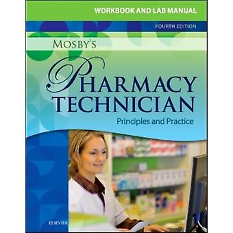 Workbook and Lab Manual for Mosby's Pharmacy Technician: Principles and Practice 4e (Paperback) by Elsevier