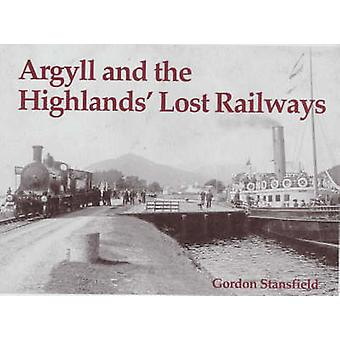 Argyll and the Highlands Lost Railways by Gordon Stansfield