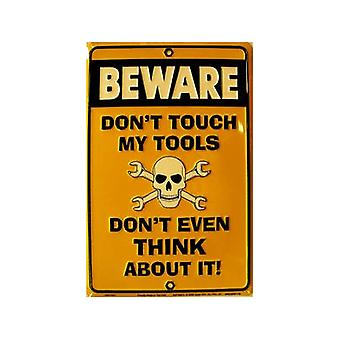 Don'T Touch My Tools Embossed Metal Sign