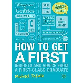 Wie man eine erste - Einblicke und Ratschläge von einem erstklassigen Diplom b