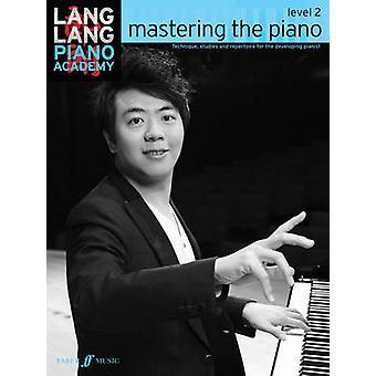 Lang Lang Piano Academy - Mastering Piano 2 - nivå 2 av Lang Lang