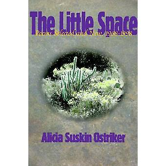 The Little Space - Poems New and Selected - 1968-98 by Alicia Ostriker