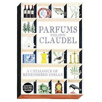 Parfums - A Catalogue of Remembered Smells by Philippe Claudel - Euan