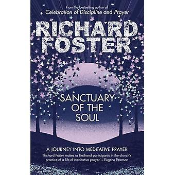 Sanctuary of the Soul - A Journey into Meditative Prayer by Richard Fo