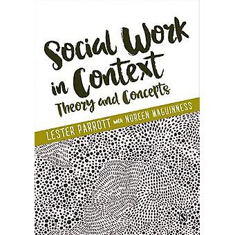 Social Work in Context - Theory and Concepts - 9781473969131 Book